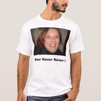 決して決して決して!! Tシャツ