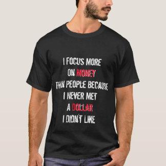 決して私がワイシャツを好まなかったドルに会いませんでした Tシャツ