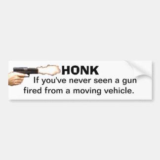 決して移動から発射される銃を見なかったら警笛を鳴らして下さい バンパーステッカー
