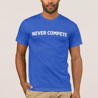 決して競わないで下さい Tシャツ