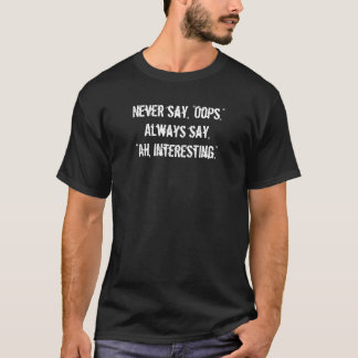 "Never say, ""oops."" Men's t-shirt"