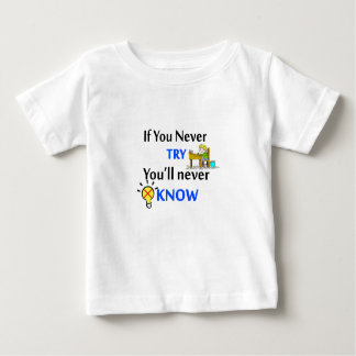 決して試みなければ決して知りません ベビーTシャツ