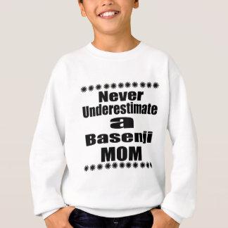 決してBasenjiのお母さんを過少見積りしないで下さい スウェットシャツ