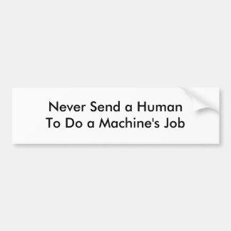 決してHumanToをします機械の仕事を送らないで下さい バンパーステッカー