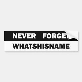決してWhatshisnameを忘れないで下さい バンパーステッカー