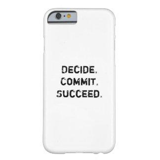 決定して下さい。 託して下さい。 成功して下さい。 やる気を起こさせるな引用文 BARELY THERE iPhone 6 ケース