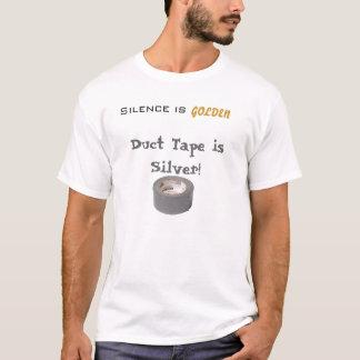 沈黙は金、ガムテープです銀です Tシャツ