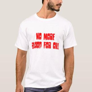 油のためのこれ以上の血! Tシャツ