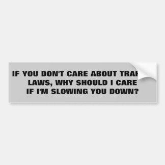 法律について気にしないで下さいか。 私はあなたについて気になりません バンパーステッカー