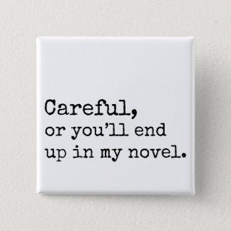 注意深い、またはあなた私の小説に行きつきます 5.1CM 正方形バッジ