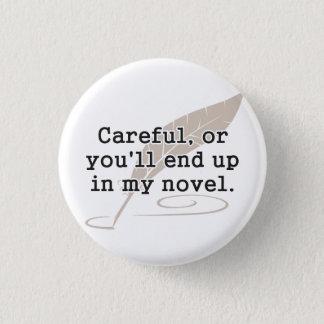 注意深い、またはあなた私の新しい作家に行きつきます 3.2CM 丸型バッジ