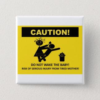 注意! ベビーのバッジを目覚めさせないで下さい 5.1CM 正方形バッジ