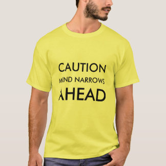 注意、心の狭いところ、前方に Tシャツ