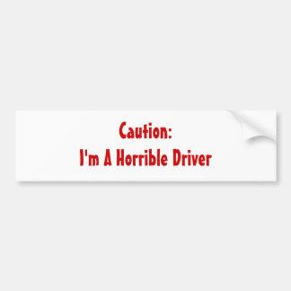 注意: 私は恐ろしい運転者です バンパーステッカー