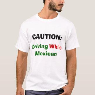 注意: 、間、メキシコ運転 Tシャツ