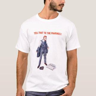 海兵隊員にそれを言って下さい -- WWI Tシャツ