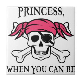 海賊である場合もあるとき、なぜプリンセスがあって下さいか。 タイル