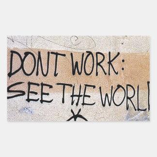 涼しいことわざ: 働かせないで下さい-世界を見て下さい 長方形シール