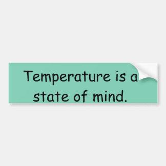 温度は精神状態です バンパーステッカー