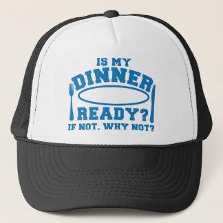 準備ができていますそうでなかったら私の夕食はなぜないか。 キャップ