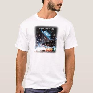 溶接工はより熱いそれ Tシャツ