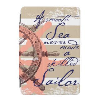 滑らかな海は決して巧みな船員を作りませんでした iPad MINIカバー