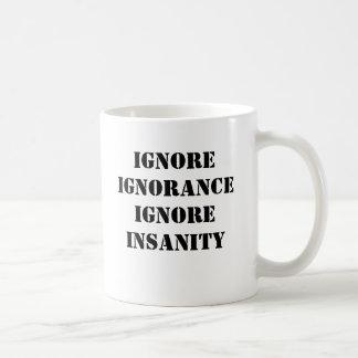 無知を無視します精神異常を無視して下さい コーヒーマグカップ
