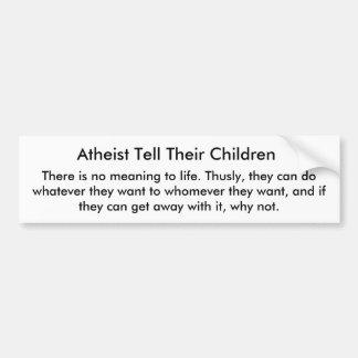無神論者は子供を言います、 バンパーステッカー