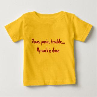無秩序、パニック、悩みは…私の仕事行われます ベビーTシャツ