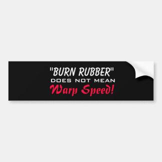 焼跡のゴムはゆがみの速度を意味しません! バンパーステッカー
