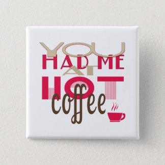 熱いコーヒーで私がありました 缶バッジ