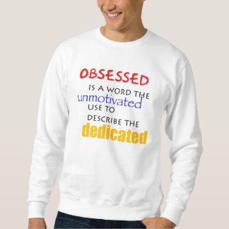 熱心。 取りつかれていない スウェットシャツ