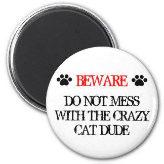 熱狂するな猫の男と台なしにしないで下さい マグネット