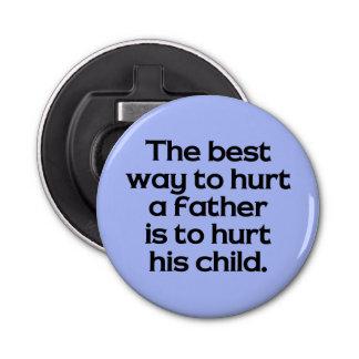 父を傷つける最も最高のな方法は彼の子供を傷つけることです 栓抜き