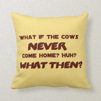 牛が決して家に帰らなければ何か。 クッション