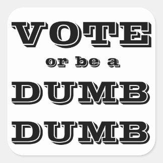 物の言えないばかが投票しますか、またはあって下さい スクエアシール