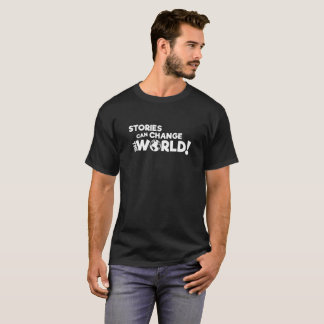 物語は世界(暗いワイシャツ)を変えることができます Tシャツ