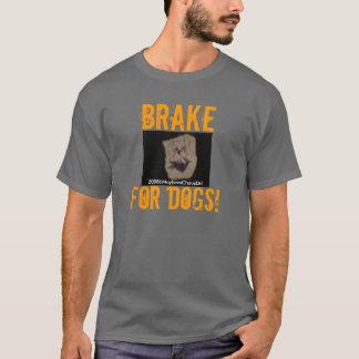 犬のためのブレーキ! Tシャツ