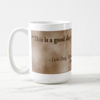 """犬のOglalaの低い戦士は""""これです""""死ぬよい日 コーヒーマグカップ"""