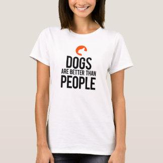 犬は人々よりよいです Tシャツ