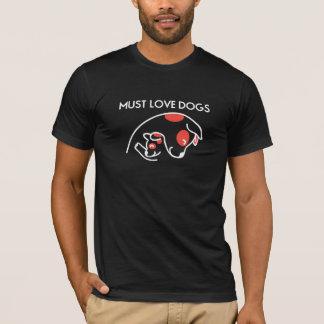 犬を愛さなければなりません Tシャツ