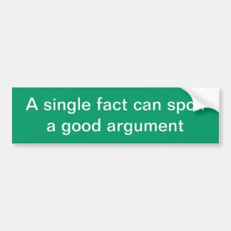 独身のな事実はよい議論をだめにすることができます バンパーステッカー