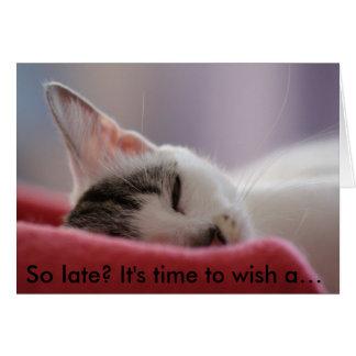 猫が付いているおもしろいなバースデー・カード: そう遅くか。 カード