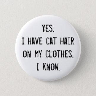 猫の毛の認識度ボタン 5.7CM 丸型バッジ