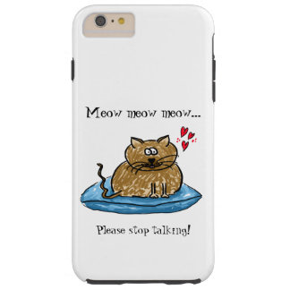 猫の鳴き声の猫の鳴き声の猫の鳴き声…停止話すこと! 猫のモデルかクッション TOUGH iPhone 6 PLUS ケース