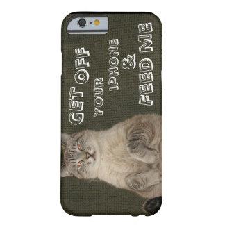 """猫は""""あなたのIPHONEを離れて得ましたり及び私に"""" iPhone6ケースを食べ物を与えます Barely There iPhone 6 ケース"""