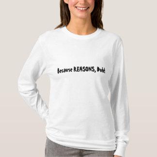 理由、Duhので! Tシャツ