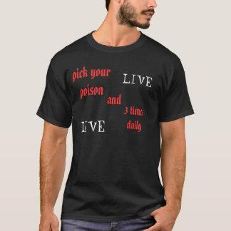 生きているあなたの毒を、3回、生きている毎日選べば Tシャツ