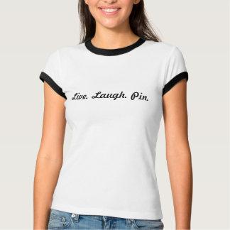 生きている。 笑い。 Pin. Tシャツ