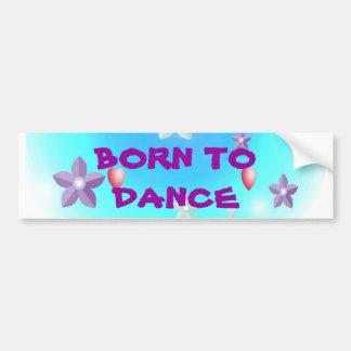 生まれるTODANCEを踊るために生まれて下さい バンパーステッカー